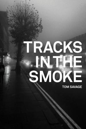 Tracks in the Smoke